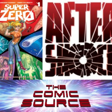 The Comic Source Podcast Episode 628 – AfterShock Monday: Super Zero #1