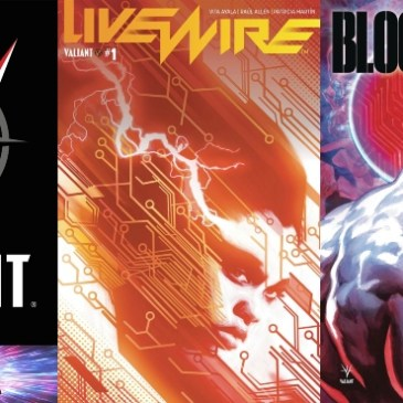 The Comic Source Podcast Episode 635 – Valiant Sunday: Bloodshot Rising Spirit & Livewire #1 Preview