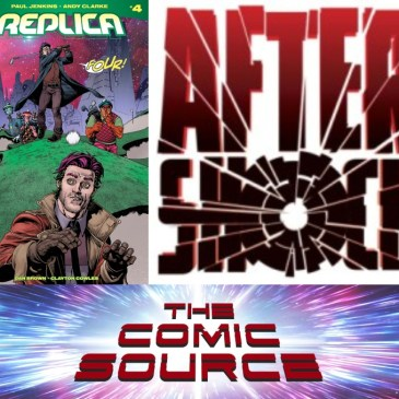 AfterShock Monday – Replica #4: The Comic Source Podcast Episode #758