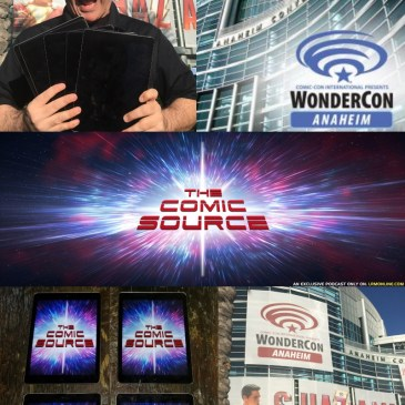 WonderCon 2019 Preview: The Comic Source Podcast Episode  #784