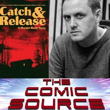 Catch & Release Kickstarter Spotlight with Ed Brisson: The Comic Source Podcast