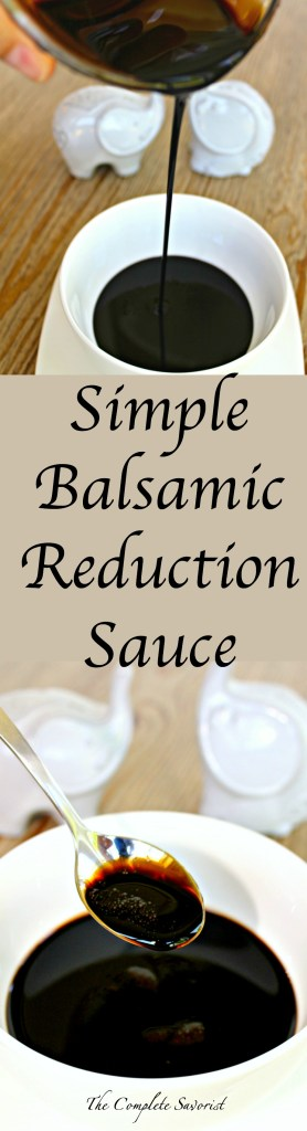 Simple Balsamic Reduction Sauce ~ Balsamic vinegar reduced down to a sweet syrupy sauce with just a small amount of sugar added. Great for both sweet and savory applications ~ The Complete Savorist