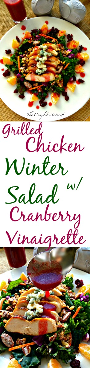 Grilled Chicken Winter Salad with Cranberry Vinaigrette ~ Hearty kale (or mixed greens) loaded with grilled chicken, clementines, dried cranberries, candied pecans, bleu cheese crumbles in a tangy cranberry vinaigrette ~ The Complete Savorist