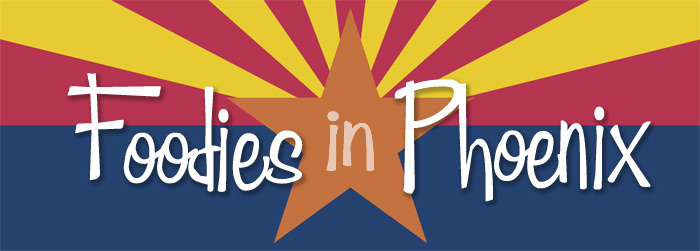 Foodies In Phoenix ~ The Complete Savorist