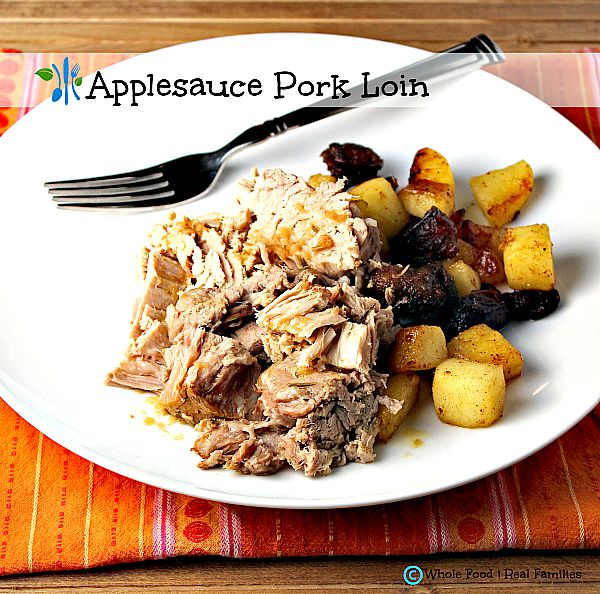 Applesauce Pork Loin - Whole Foods | Real Families