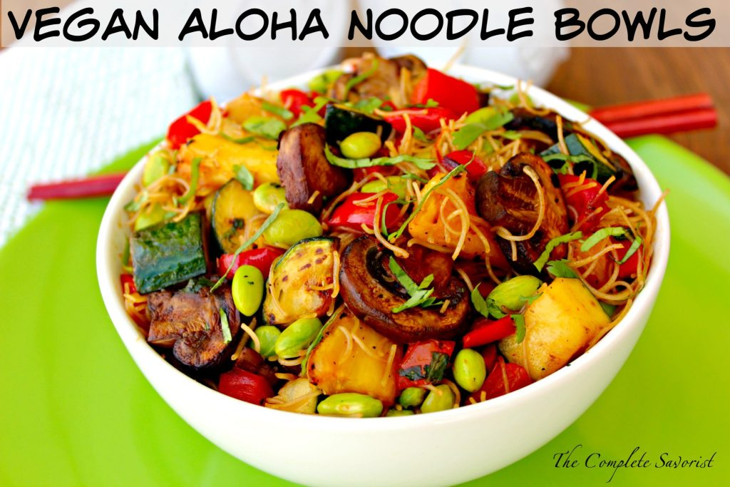 Vegan Aloha Noodle Bowls ~ Grilled pineapple, zucchini, and red peppers then quickly stir-fried with mushrooms, edamame, rice noodles, and a sweet-spicy sauce for quick and utterly delicious dinner ~ The Complete Savorist