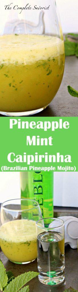 Pineapple Mint Caipirinha Brazilian Pineapple Mojito ~ Refreshing drink from Brazil, a combination of sugar, pineapple, mint, and Cachaça (a Brazilian rum) ~ The Complete Savorist
