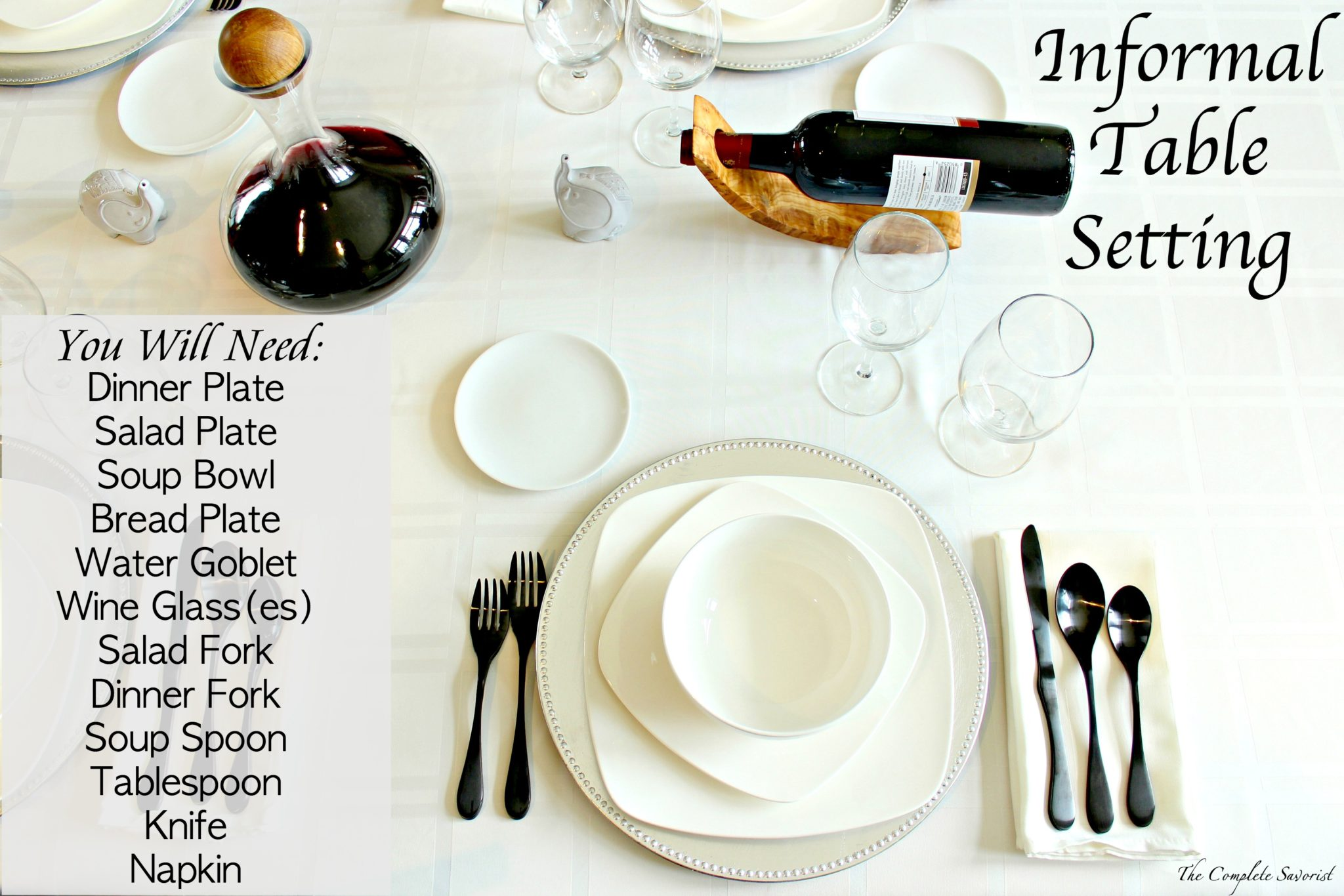 The above photo is a basic guide but the setting is called informal for a reason; you have the ability to play around with it. Not serving soup omit the ...  sc 1 st  The Complete Savorist & How to Set an Informal Table - The Complete Savorist