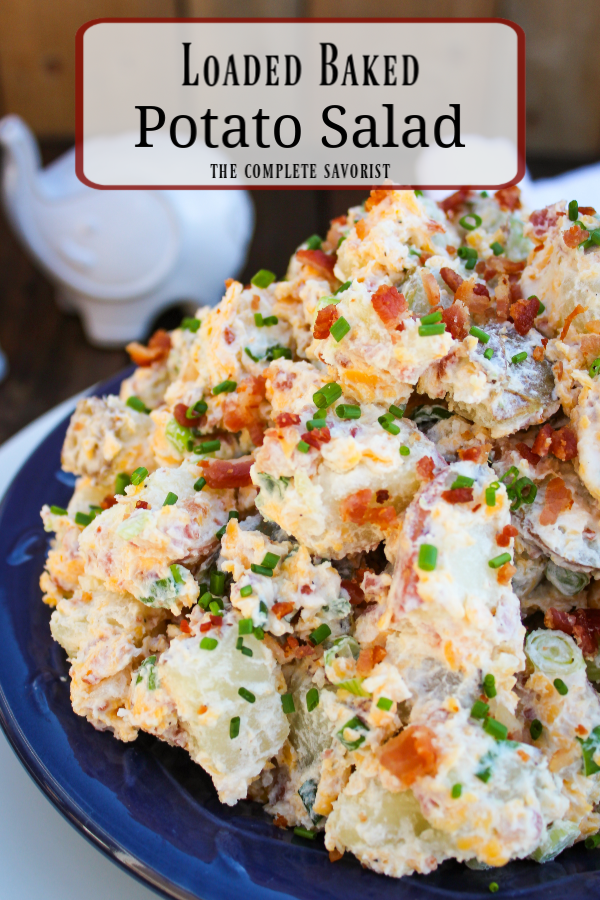 Loaded Bacon Cheddar Baked Potato Salad ~ The classic potato salad gets a makeover with oven-baked potatoes, bacon, cheddar, chives, and a salad base of sour cream, mayo, and Greek yogurt ~ The Complete Savorist