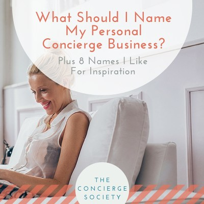 Concierge Society - What should I name my personal concierge business?