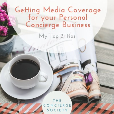 Concierge Society - Getting Media Coverage for your Personal Concierge Business