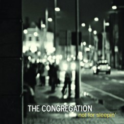 "The Congregation Album ""Not For Sleepin"""