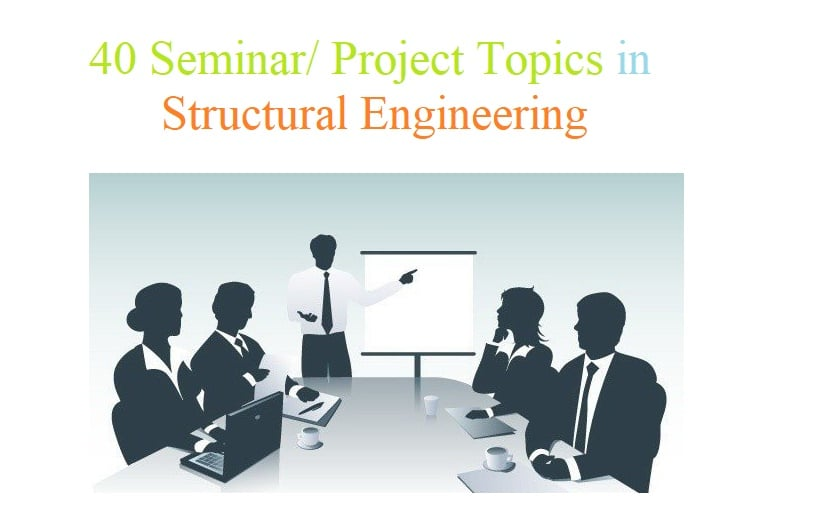 40 Seminar Project Topics In Structural Engineering