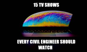 15 TV Shows Every Civil Engineer Should Watch