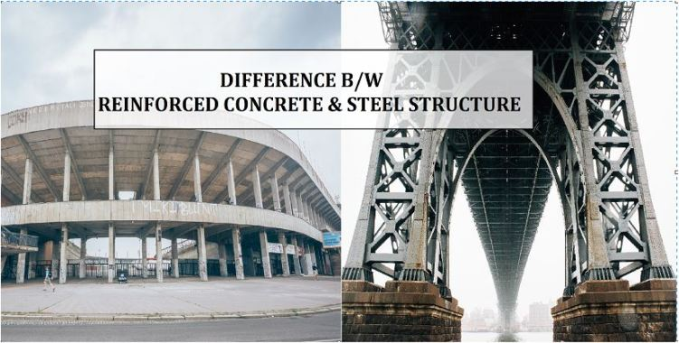 DIFFERENCE BETWEEN RC AND STEEL STRUCTURES