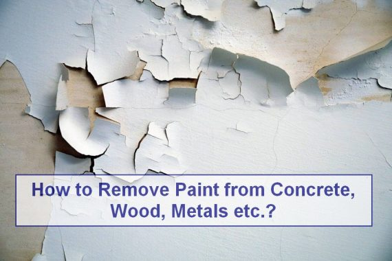 How to Remove Paint from Concrete, Wood, Metals etc.?