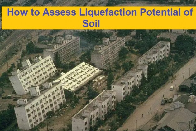 How to Evaluate Liquefaction Potential of Soils in the Field?