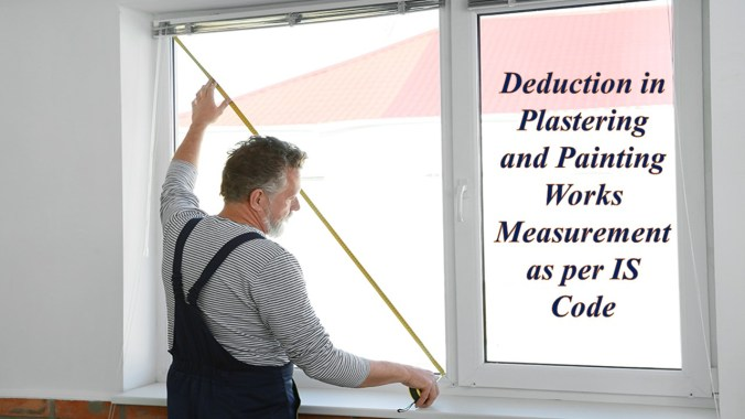 Deduction in Plastering and Painting Works Measurement as per IS Code