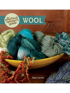 The Practical Spinner's Guide to Wool by Kate Larson
