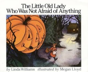 The Little Old Lady Who Was Not Afraid of Anything - The Contented Reader