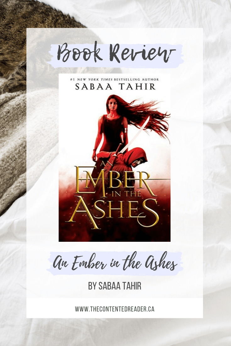 An Ember in the Ashes by Sabaa Tahir - The Contented Reader