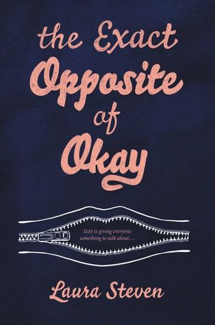 The Exact Opposite of Okay by Laura Steven - The Contented Reader