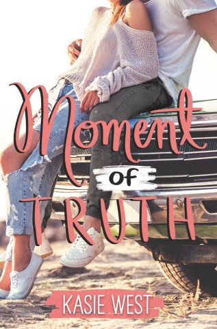 Moment of Truth by Kasie West Book Cover