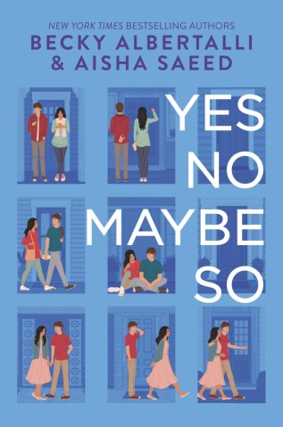 Yes No Maybe So by Becky Albertalli & Aisha Saeed Book Cover