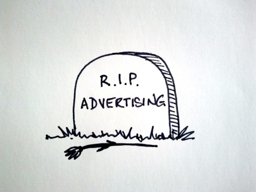 Could advertising just die someday?