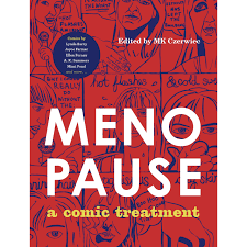 Menopause: A Comic Treatment by MK Czerwiec