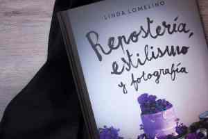 Reposteria Estilismo y fotografia Linda Lomelino