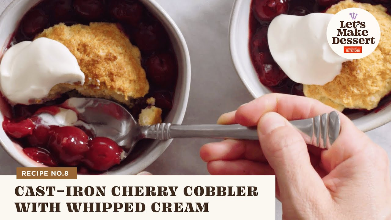 How to Make a Cast-Iron Cherry Cobbler with Whipped Cream | Let's Make Dessert