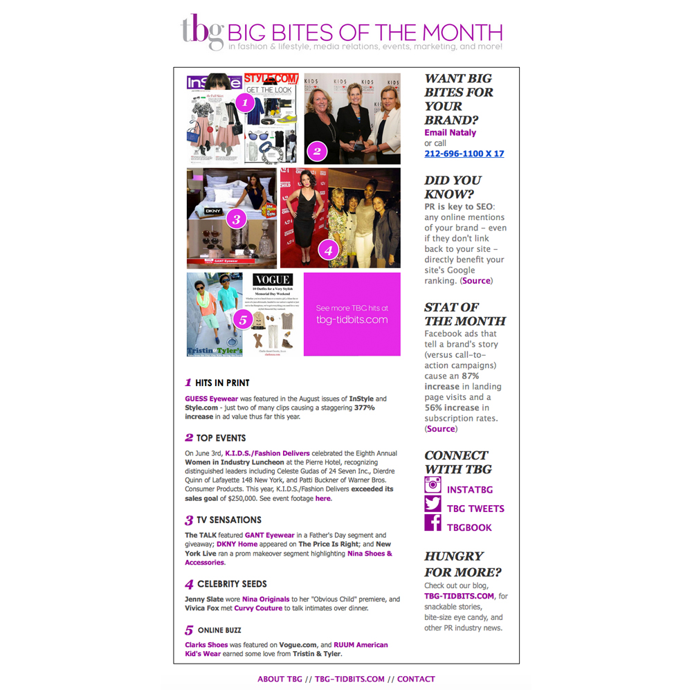 I designed and wrote a monthly newsletter for TBG, a lifestyle and fashion PR firm. Each piece of bold purple text linked directly to the firm's blog or other relevant company webpage.