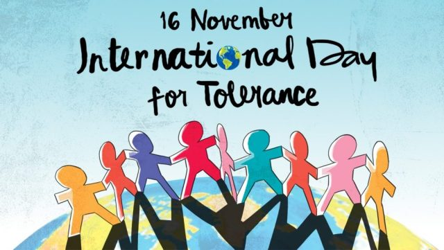 the International Day for Tolerance is an opportunity to make bonds among nations stronger and closer.