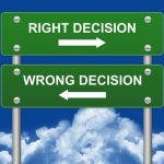 There is always a paradox between right and wrong decisions.