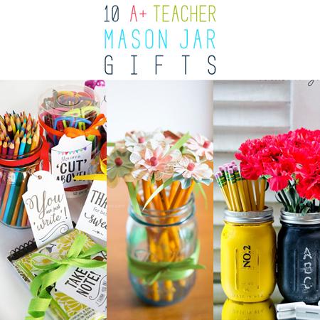 10 A+ Teacher Mason Jar Gifts
