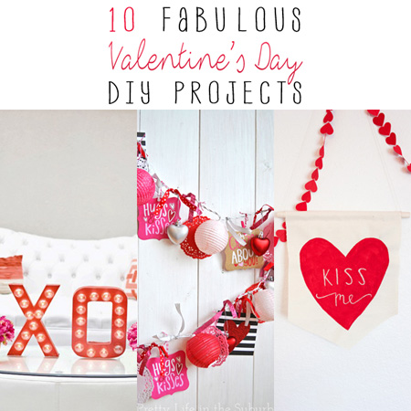 10 Fabulous Valentine's Day DIY Projects