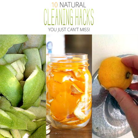 10 Natural Cleaning Hacks You Just Can't Miss!