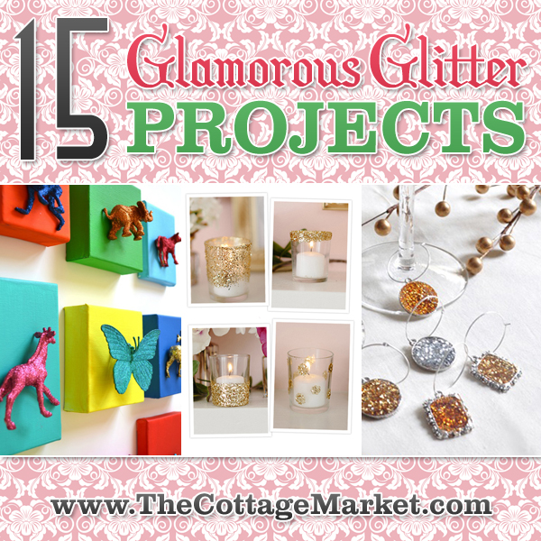 15 Glamorous Glitter Projects