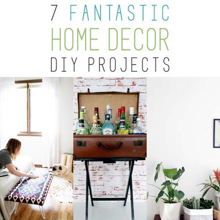 7 Fantastic Home Decor DIY Projects