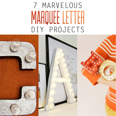 7 Marvelous Marquee Letter DIY Projects
