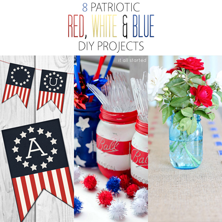 8 Patriotic Red, White and Blue DIY Projects