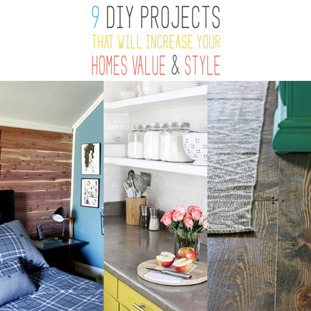 9 DIY Projects that will Increase your Homes Value and Style