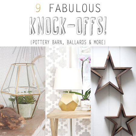 9 Fabulous Knock-Offs {Pottery Barn, Ballards and More!}