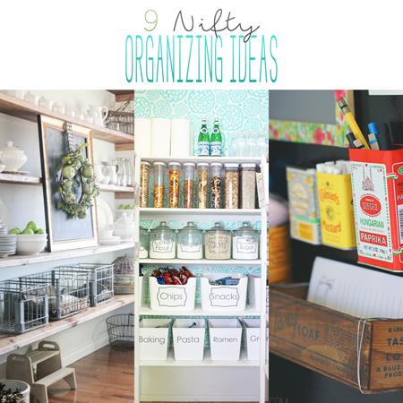 9 Nifty Organizing Ideas