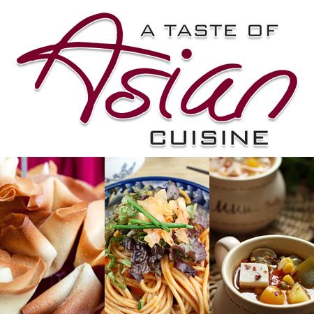 A Taste of Asian Cuisine