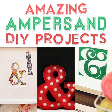 Amazing Ampersand DIY Projects