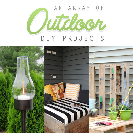 An Array of Outdoor DIY Projects