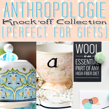 Anthropologie Knock-Offs Perfect For Gifts