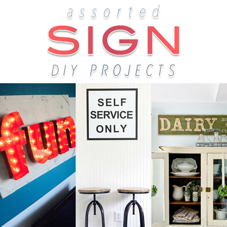 Assorted Sign DIY Projects